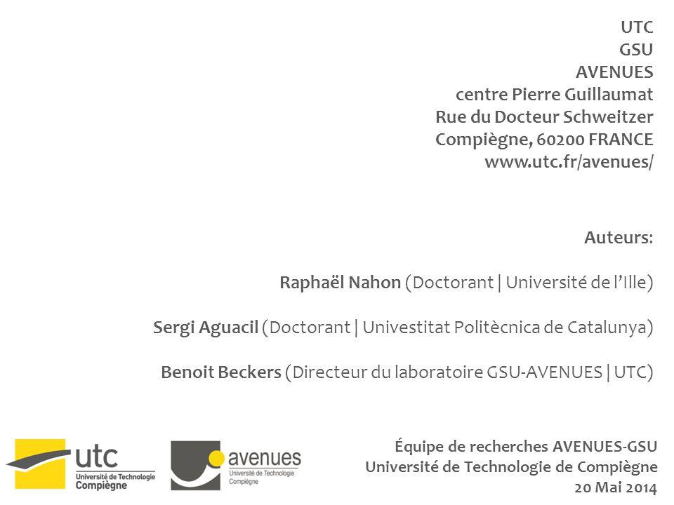 UTC GSU AVENUES centre Pierre Guillaumat Rue du Docteur Schweitzer Compiègne, 60200 FRANCE www.utc.fr/avenues/ Auteurs: Raphaël Nahon (Doctorant | Uni