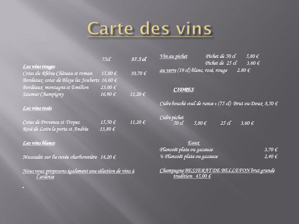 75cl 37.5 cl Les vins rouges Cotes du Rhône Château st roman 15,80 € 10,70 € Bordeaux cotes de Blaye les Jouberts 16,60 € Bordeaux montagne st Emilion