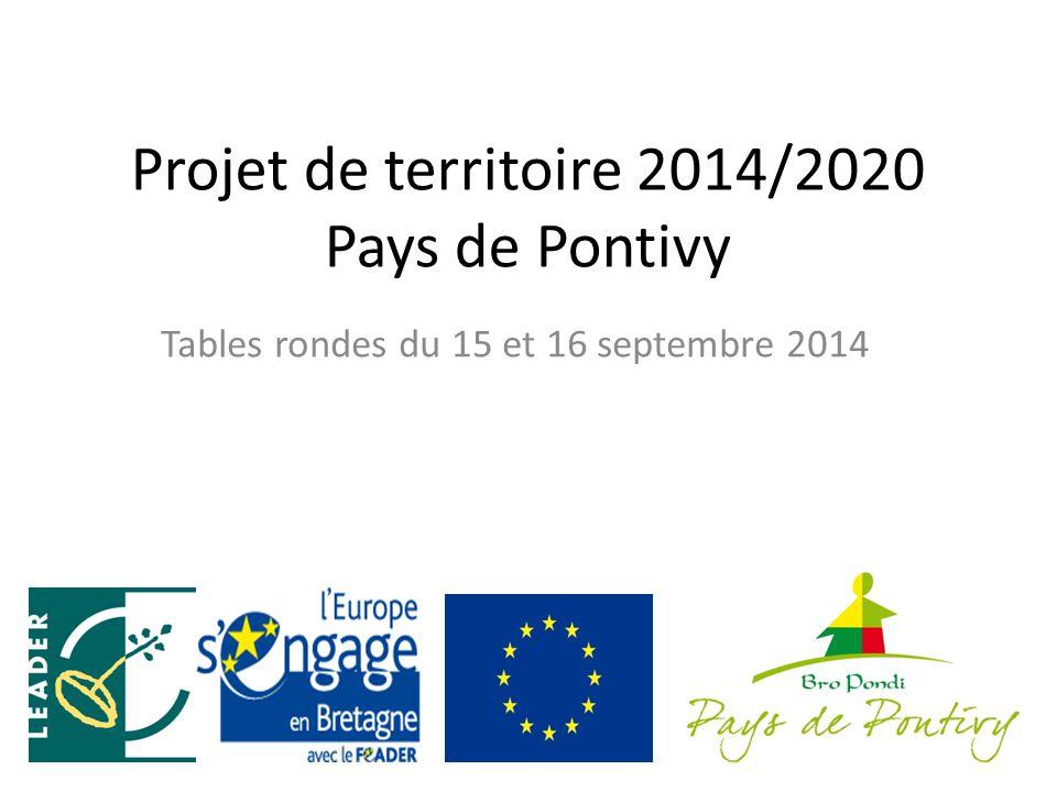 Projet de territoire 2014/2020 Pays de Pontivy Tables rondes du 15 et 16 septembre 2014