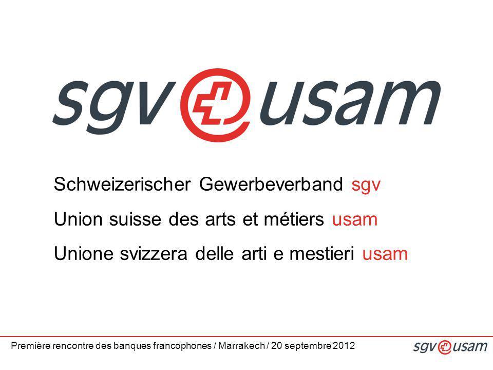 Schweizerischer Gewerbeverband sgv Union suisse des arts et métiers usam Unione svizzera delle arti e mestieri usam Première rencontre des banques fra
