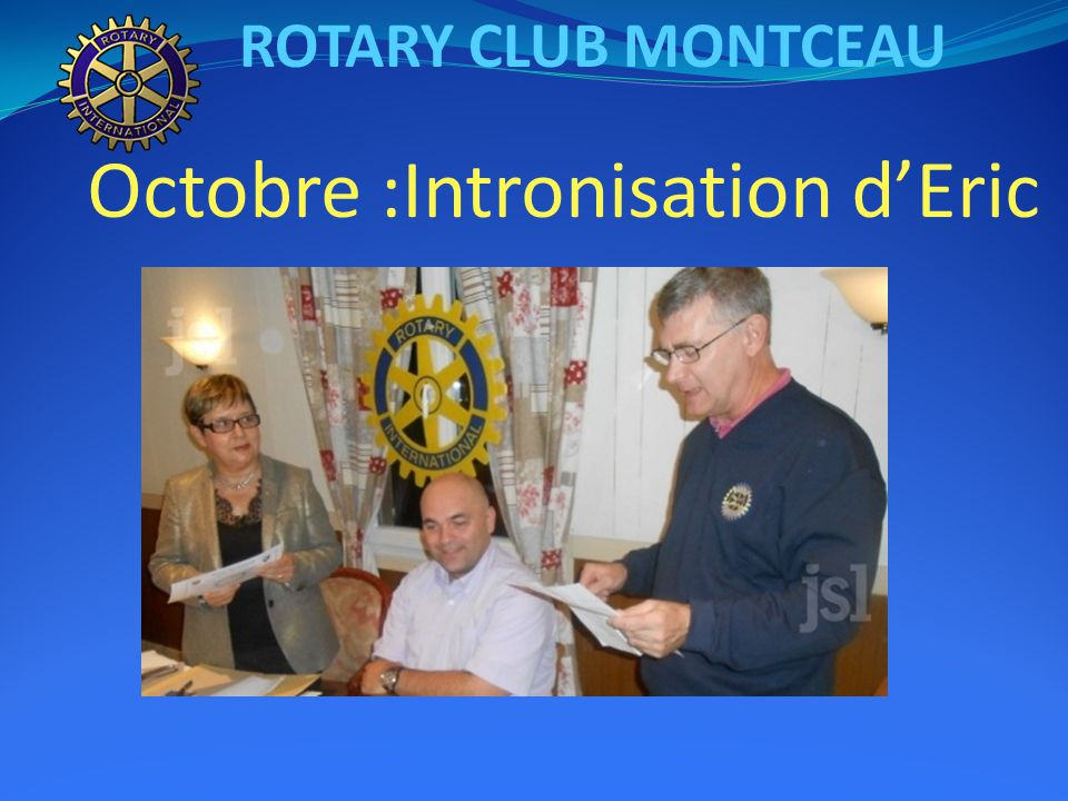 ROTARY CLUB MONTCEAU Octobre :Intronisation d'Eric