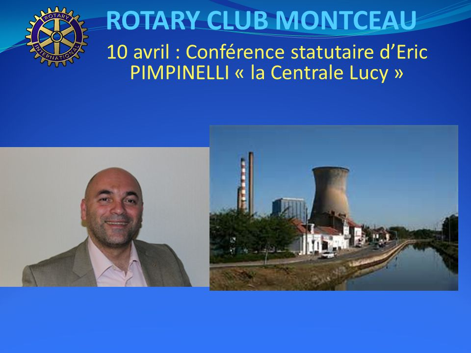 ROTARY CLUB MONTCEAU ASSEMBLEE DU DISTRICT A AUXERRE – 5 AVRIL