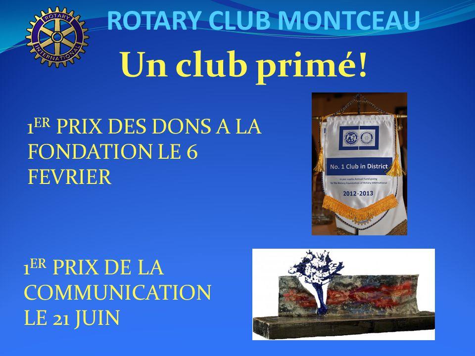 ROTARY CLUB MONTCEAU Un club primé.