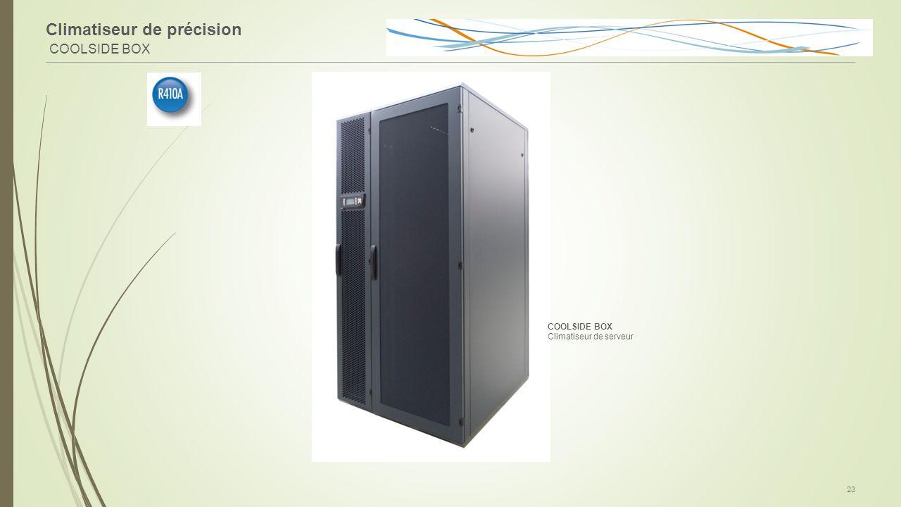 Climatiseur de précision COOLSIDE BOX 23 COOLSIDE BOX Climatiseur de serveur