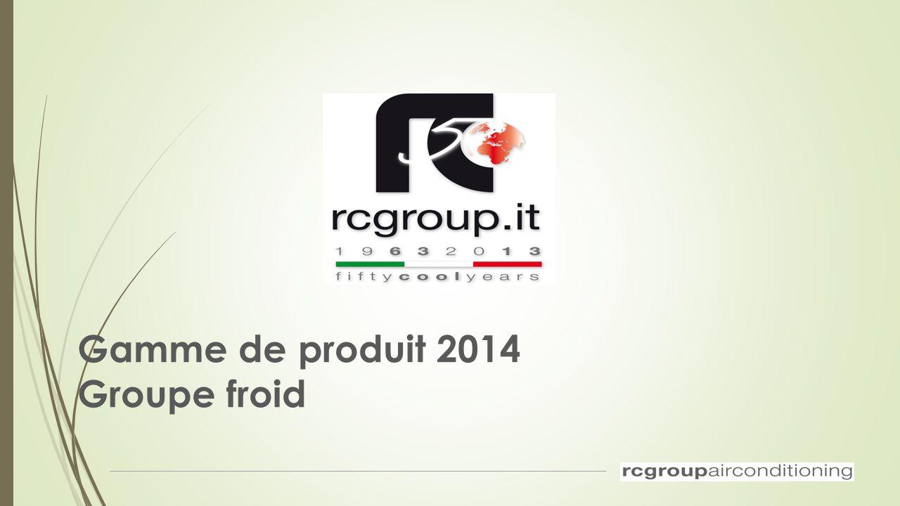 Gamme de produit 2014 Groupe froid