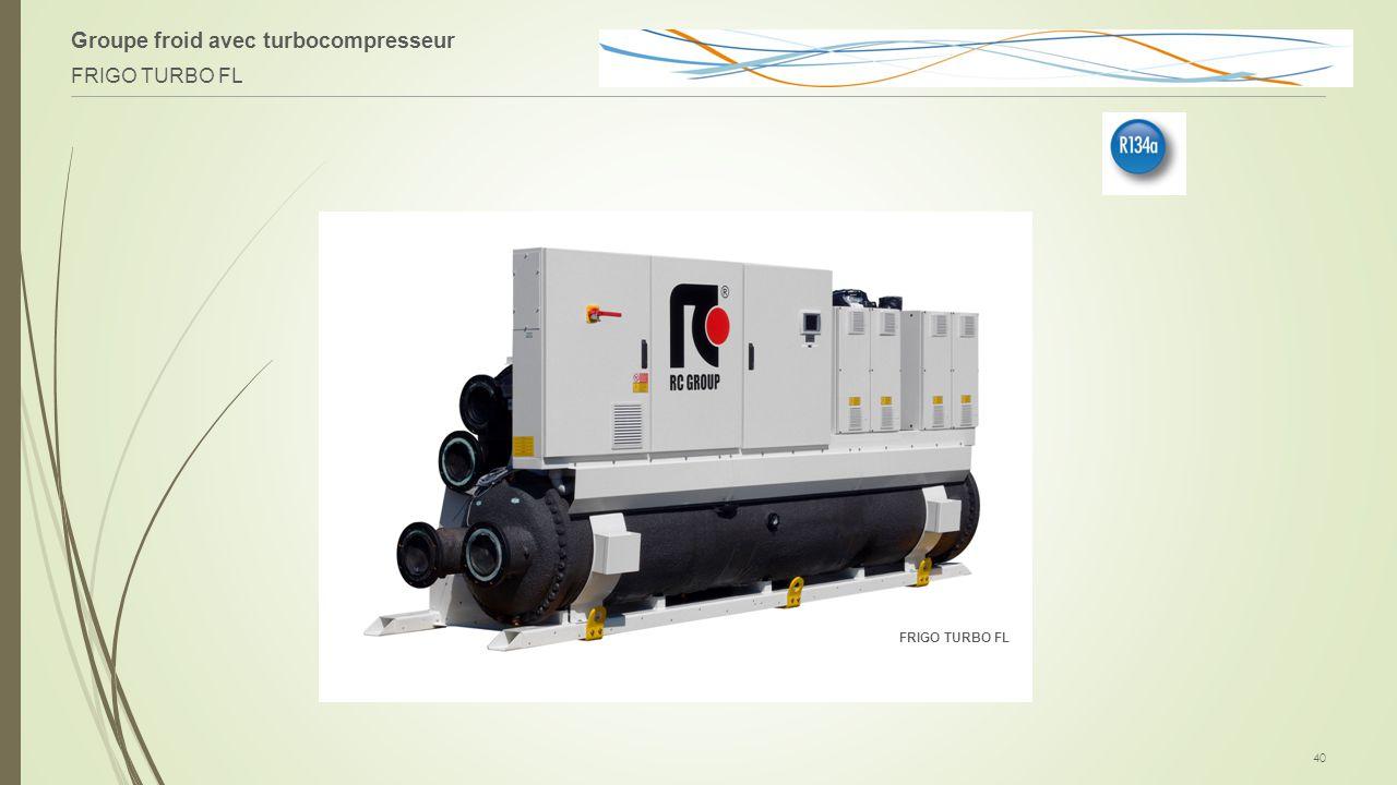 Groupe froid avec turbocompresseur FRIGO TURBO FL 40 FRIGO TURBO FL