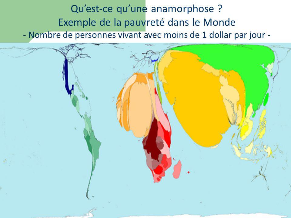 Qu'est-ce qu'une anamorphose ? Exemple de la pauvreté dans le Monde - Nombre de personnes vivant avec moins de 1 dollar par jour -