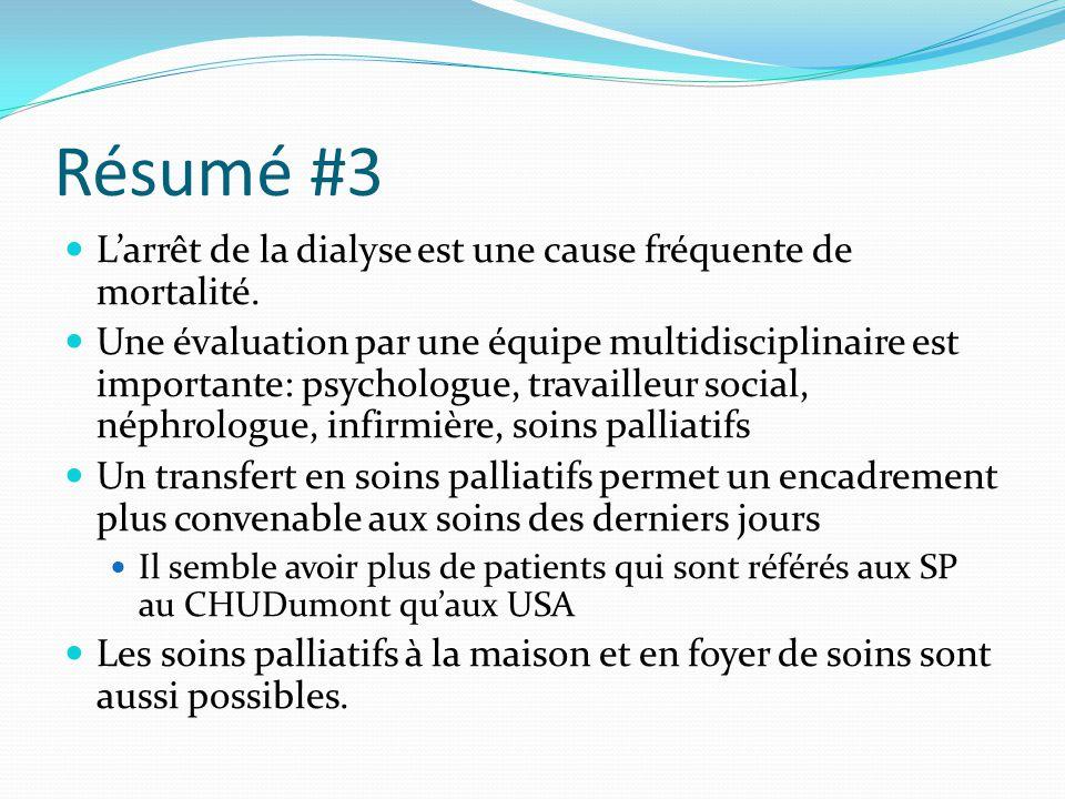 Résumé #3 L'arrêt de la dialyse est une cause fréquente de mortalité. Une évaluation par une équipe multidisciplinaire est importante: psychologue, tr