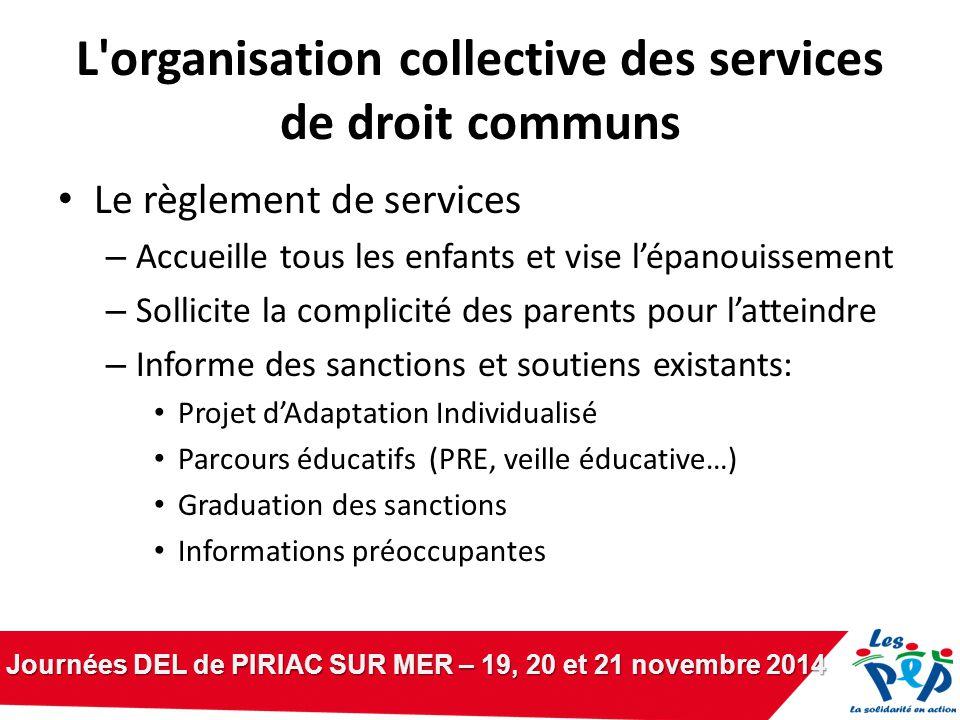 Journées DEL de PIRIAC SUR MER – 19, 20 et 21 novembre 2014 L'organisation collective des services de droit communs Le règlement de services – Accueil