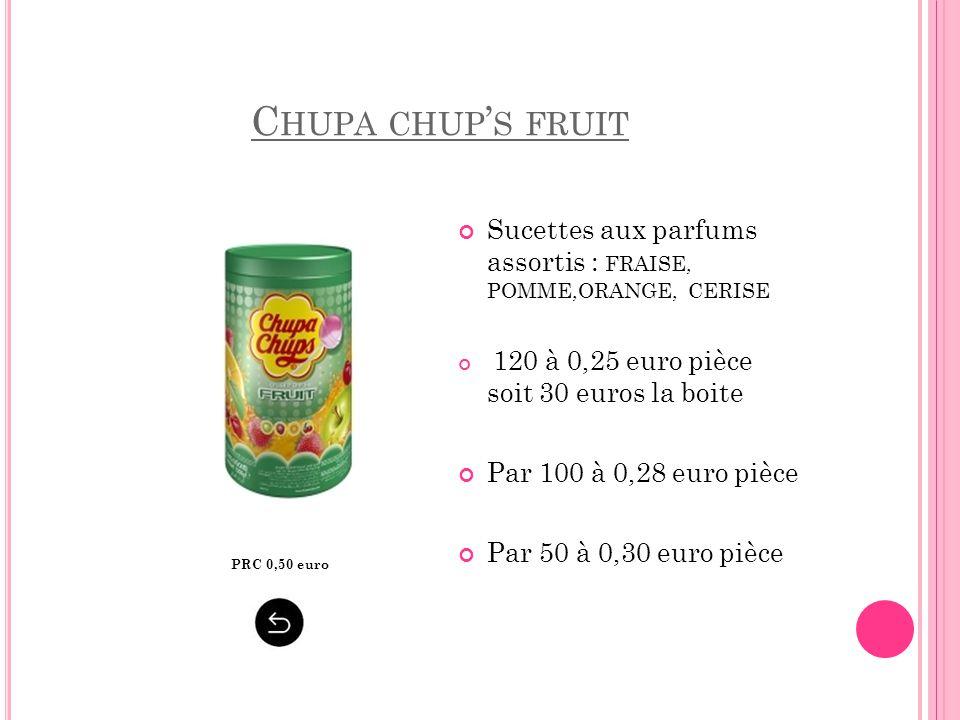 C HUPA CHUP ' S FRUIT Sucettes aux parfums assortis : FRAISE, POMME,ORANGE, CERISE 120 à 0,25 euro pièce soit 30 euros la boite Par 100 à 0,28 euro pi