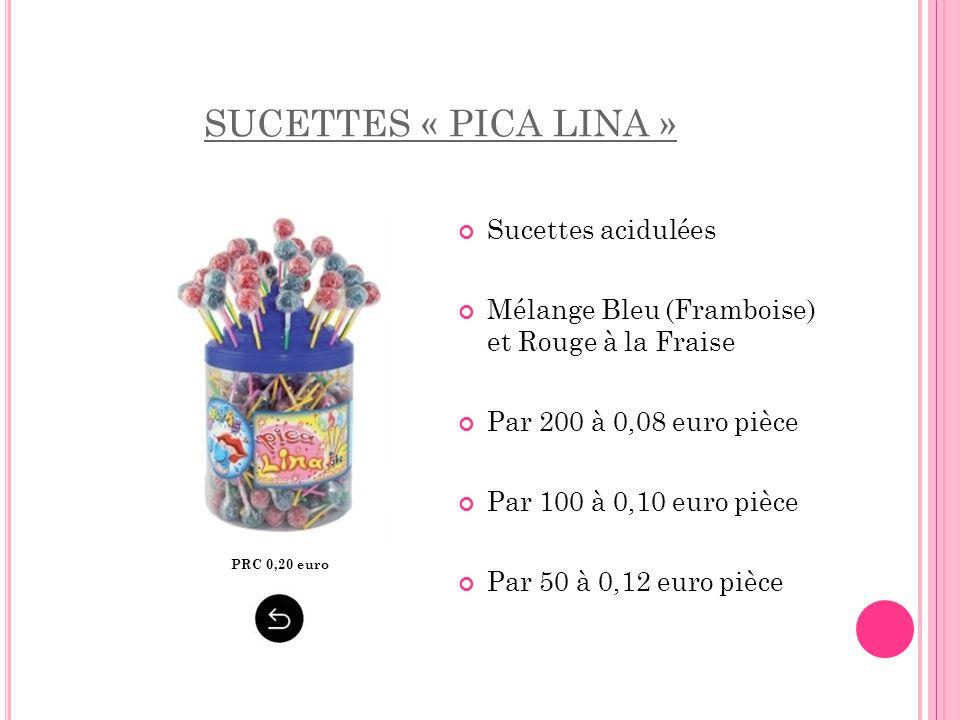 SUCETTES « PICA LINA » Sucettes acidulées Mélange Bleu (Framboise) et Rouge à la Fraise Par 200 à 0,08 euro pièce Par 100 à 0,10 euro pièce Par 50 à 0