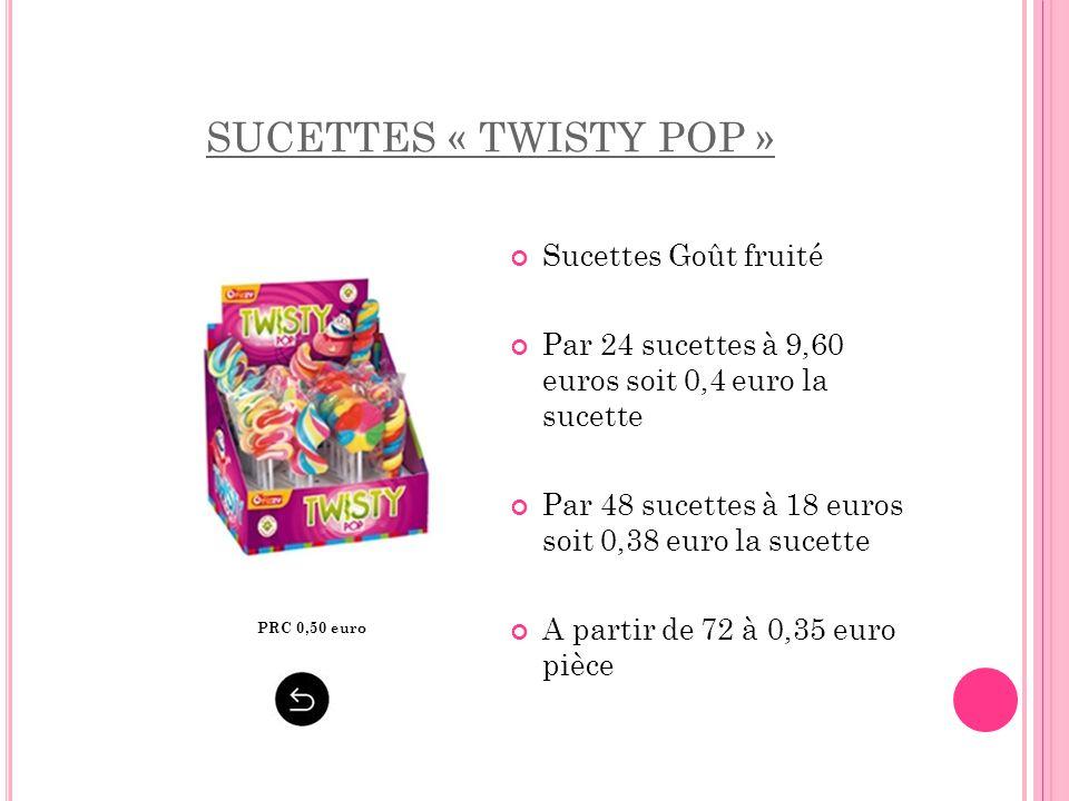 SUCETTES « TWISTY POP » Sucettes Goût fruité Par 24 sucettes à 9,60 euros soit 0,4 euro la sucette Par 48 sucettes à 18 euros soit 0,38 euro la sucett