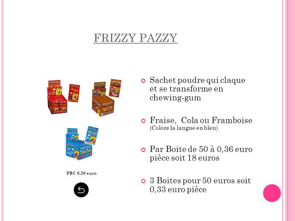 FRIZZY PAZZY Sachet poudre qui claque et se transforme en chewing-gum Fraise, Cola ou Framboise (Colore la langue en bleu) Par Boite de 50 à 0,36 euro
