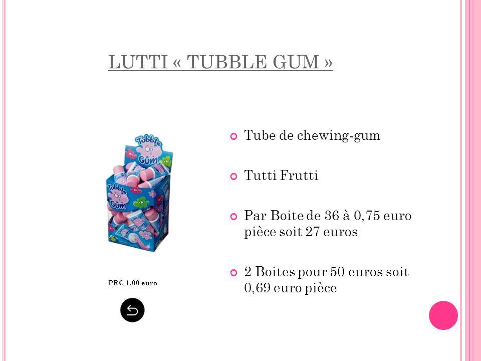 LUTTI « TUBBLE GUM » Tube de chewing-gum Tutti Frutti Par Boite de 36 à 0,75 euro pièce soit 27 euros 2 Boites pour 50 euros soit 0,69 euro pièce PRC