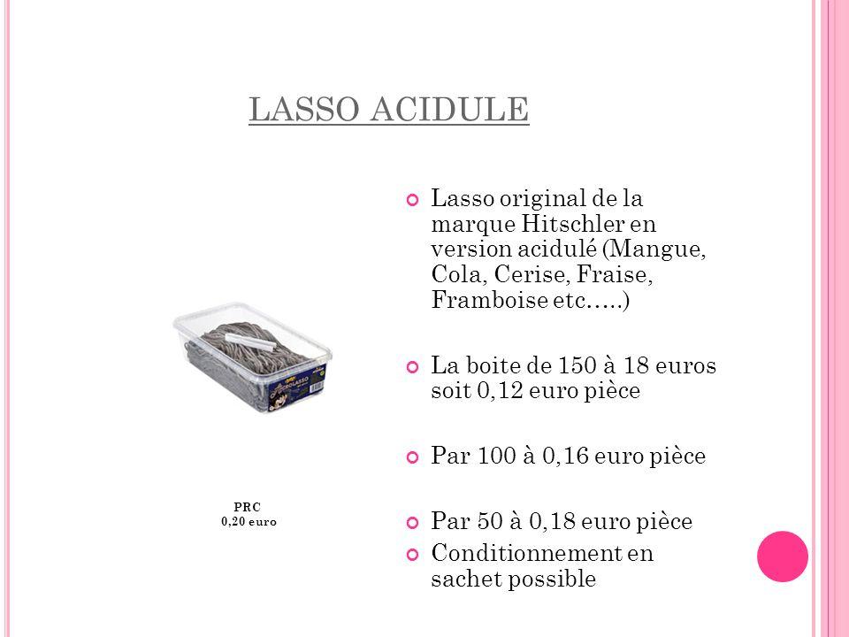 LASSO ACIDULE PRC 0,20 euro Lasso original de la marque Hitschler en version acidulé (Mangue, Cola, Cerise, Fraise, Framboise etc…..) La boite de 150