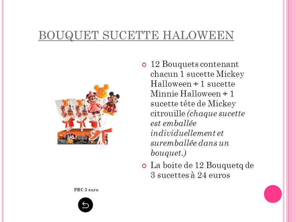 BOUQUET SUCETTE HALOWEEN 12 Bouquets contenant chacun 1 sucette Mickey Halloween + 1 sucette Minnie Halloween + 1 sucette tête de Mickey citrouille (c