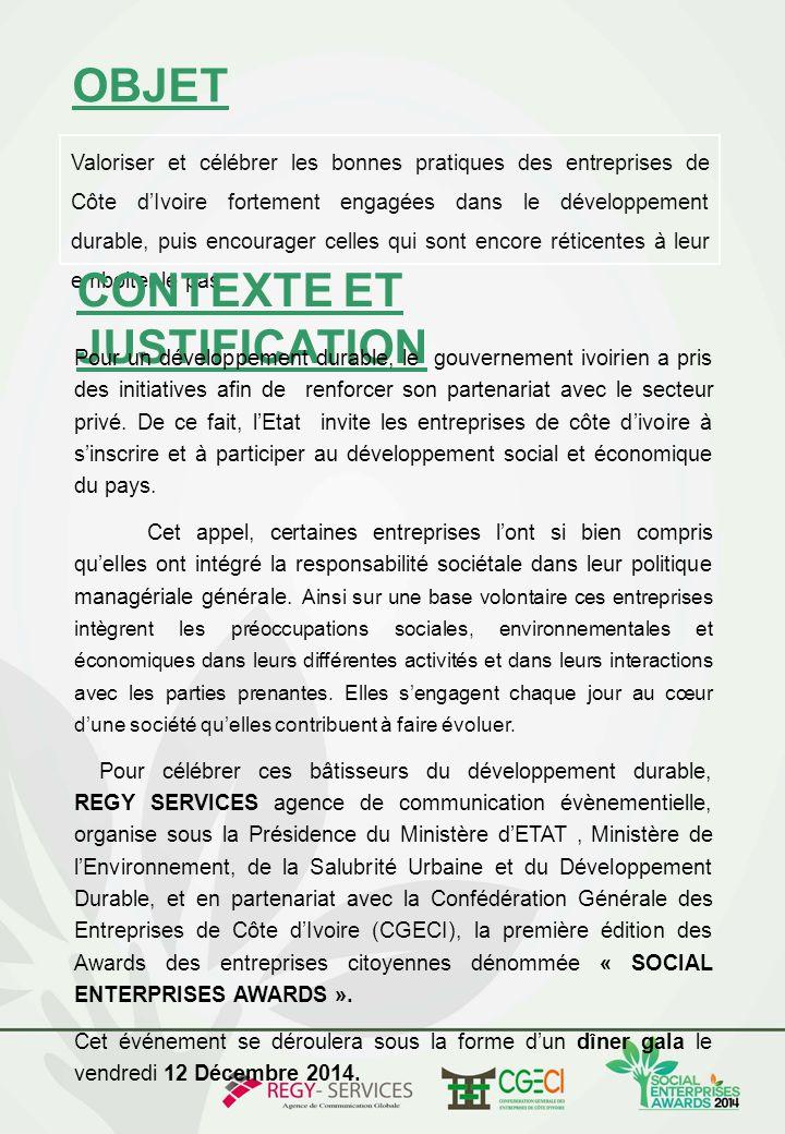 OBJET Valoriser et célébrer les bonnes pratiques des entreprises de Côte d'Ivoire fortement engagées dans le développement durable, puis encourager ce