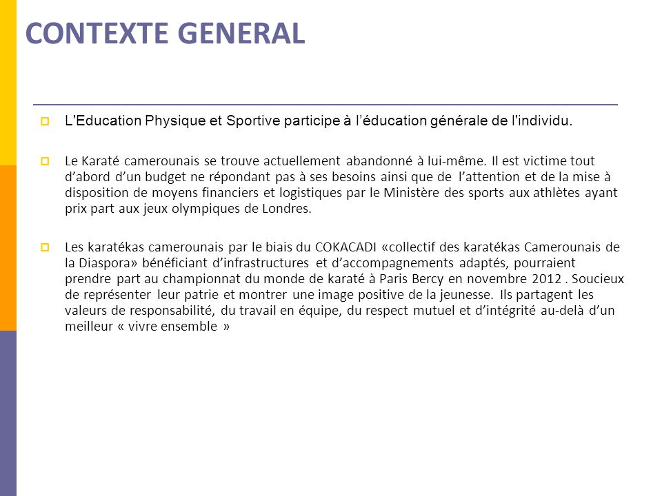  L Education Physique et Sportive participe à l'éducation générale de l individu.