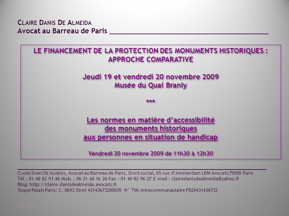 C LAIRE D ANIS D E A LMEIDA Avocat au Barreau de Paris ______________________________________ 20/11/091 LE FINANCEMENT DE LA PROTECTION DES MONUMENTS