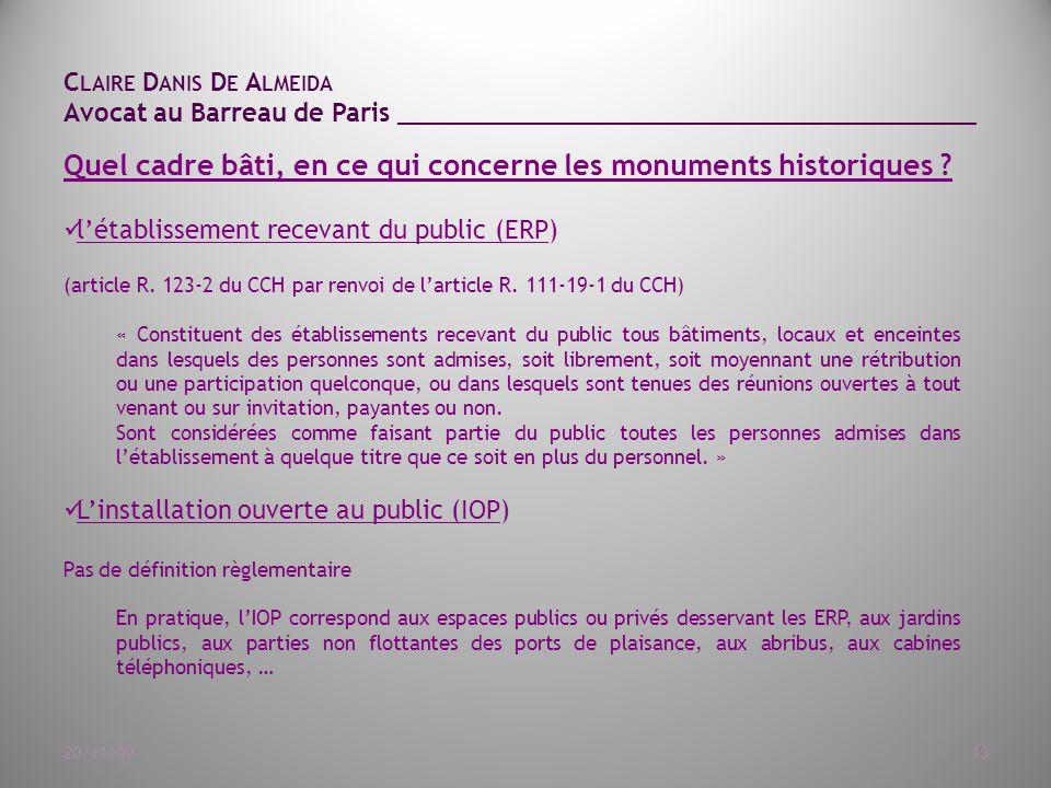 C LAIRE D ANIS D E A LMEIDA Avocat au Barreau de Paris ______________________________________ 20/11/0913 Quel cadre bâti, en ce qui concerne les monuments historiques .