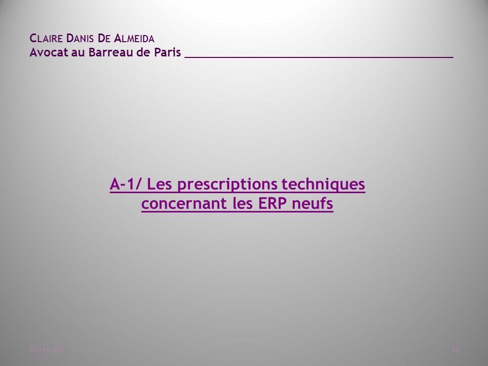 C LAIRE D ANIS D E A LMEIDA Avocat au Barreau de Paris ______________________________________ 20/11/0916 A-1/ Les prescriptions techniques concernant les ERP neufs