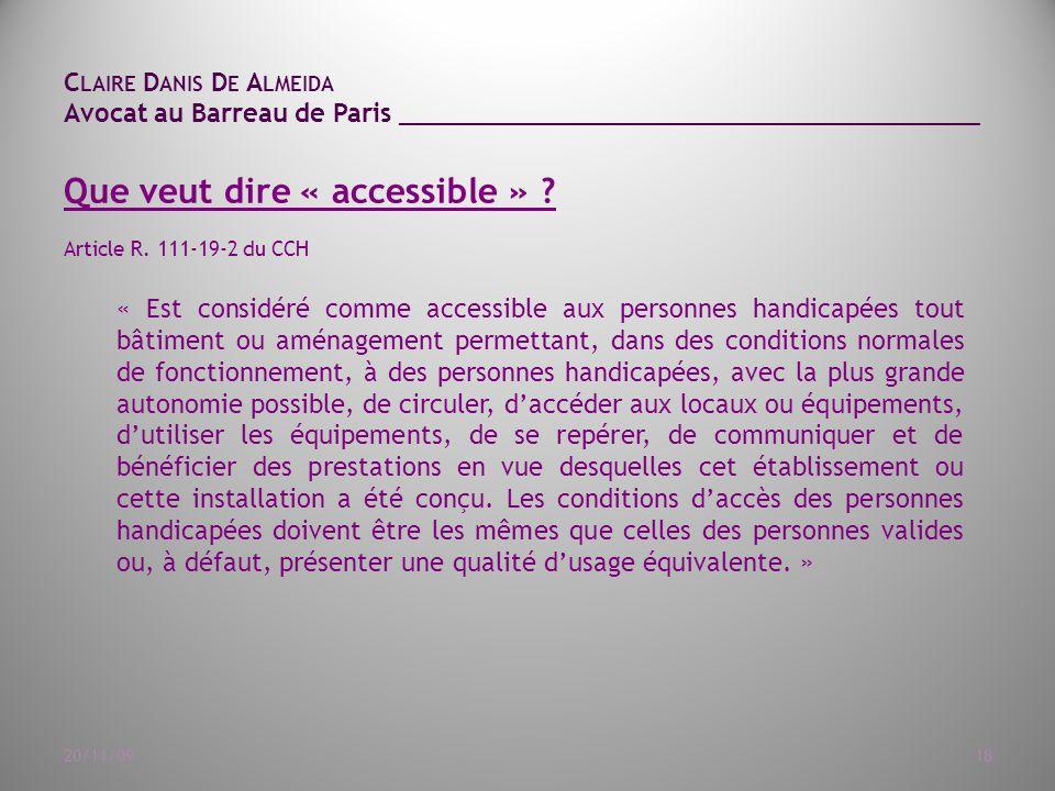 C LAIRE D ANIS D E A LMEIDA Avocat au Barreau de Paris ______________________________________ 20/11/0918 Que veut dire « accessible » .