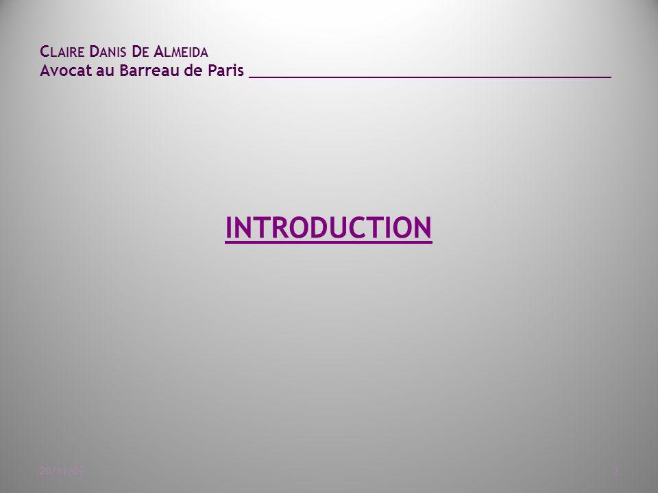 C LAIRE D ANIS D E A LMEIDA Avocat au Barreau de Paris ______________________________________ 20/11/092 INTRODUCTION