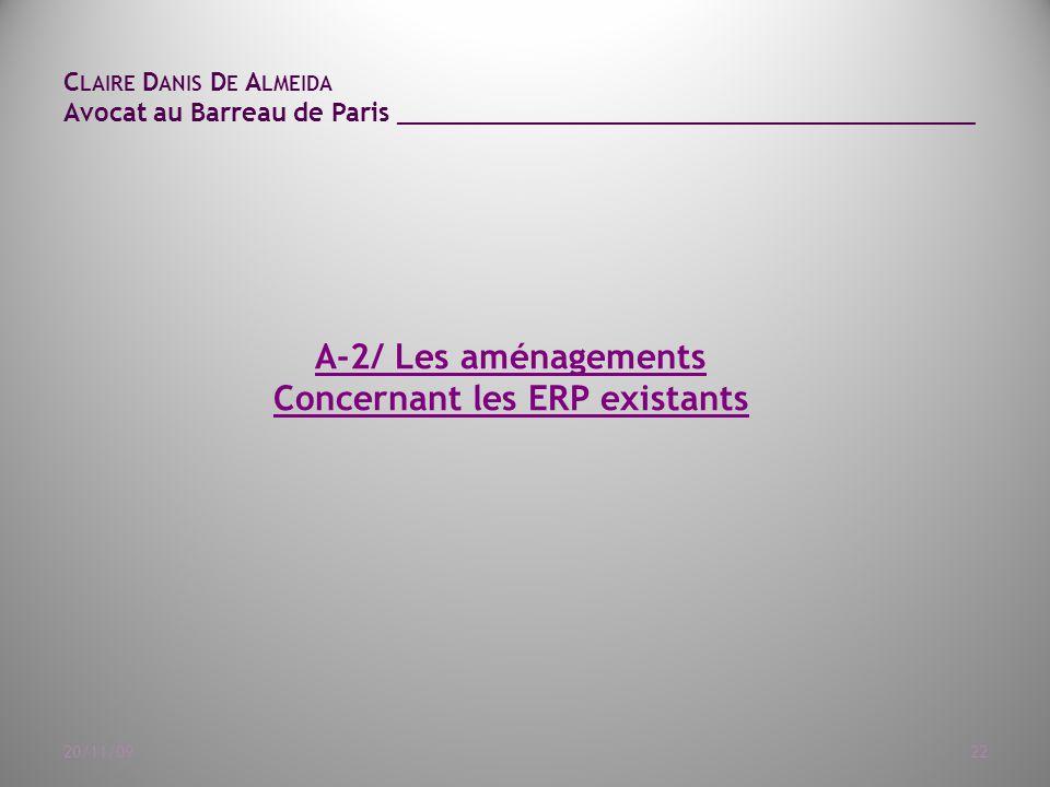 C LAIRE D ANIS D E A LMEIDA Avocat au Barreau de Paris ______________________________________ 20/11/0922 A-2/ Les aménagements Concernant les ERP existants