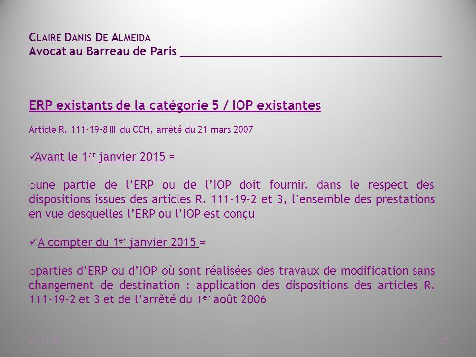 C LAIRE D ANIS D E A LMEIDA Avocat au Barreau de Paris ______________________________________ 20/11/0927 ERP existants de la catégorie 5 / IOP existantes Article R.
