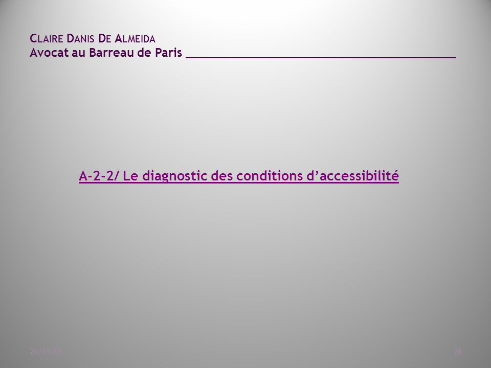 C LAIRE D ANIS D E A LMEIDA Avocat au Barreau de Paris ______________________________________ 20/11/0928 A-2-2/ Le diagnostic des conditions d'accessi
