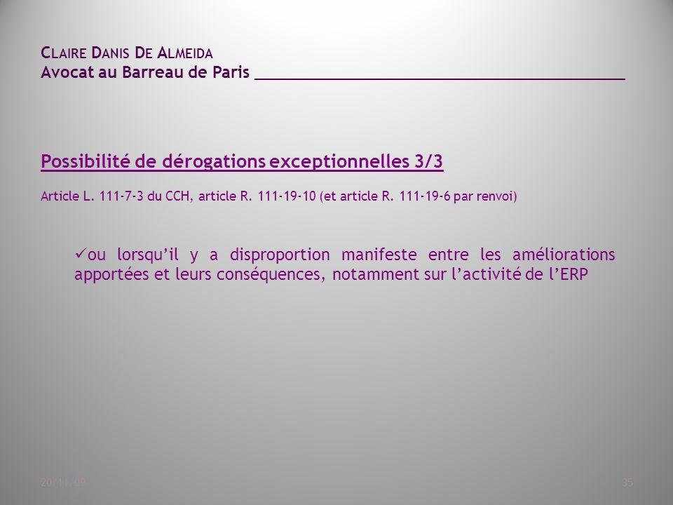C LAIRE D ANIS D E A LMEIDA Avocat au Barreau de Paris ______________________________________ 20/11/0935 Possibilité de dérogations exceptionnelles 3/3 Article L.