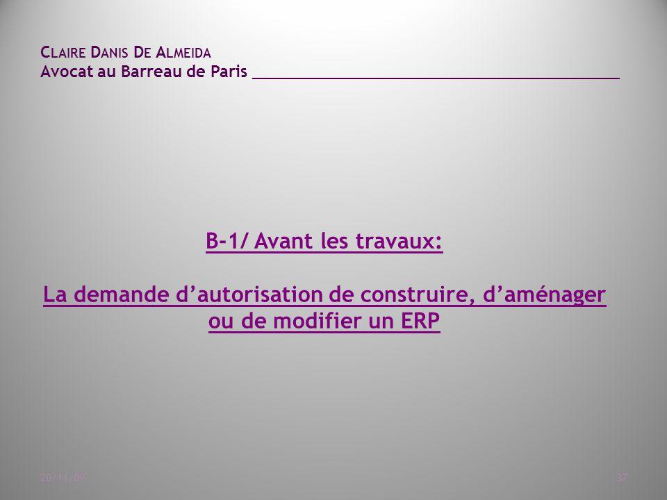 C LAIRE D ANIS D E A LMEIDA Avocat au Barreau de Paris ______________________________________ 20/11/0937 B-1/ Avant les travaux: La demande d'autorisation de construire, d'aménager ou de modifier un ERP