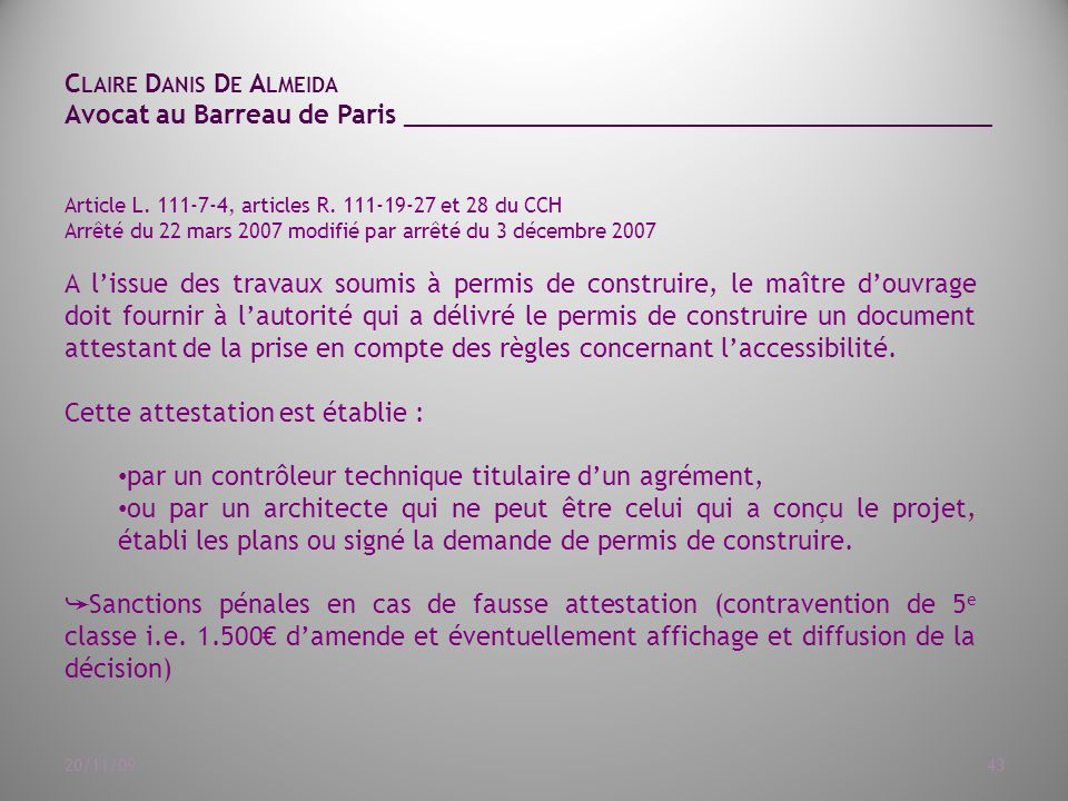 C LAIRE D ANIS D E A LMEIDA Avocat au Barreau de Paris ______________________________________ 20/11/0943 Article L. 111-7-4, articles R. 111-19-27 et