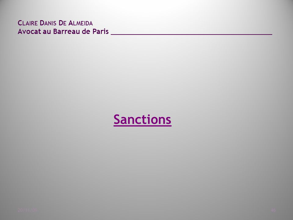 C LAIRE D ANIS D E A LMEIDA Avocat au Barreau de Paris ______________________________________ 20/11/0946 Sanctions