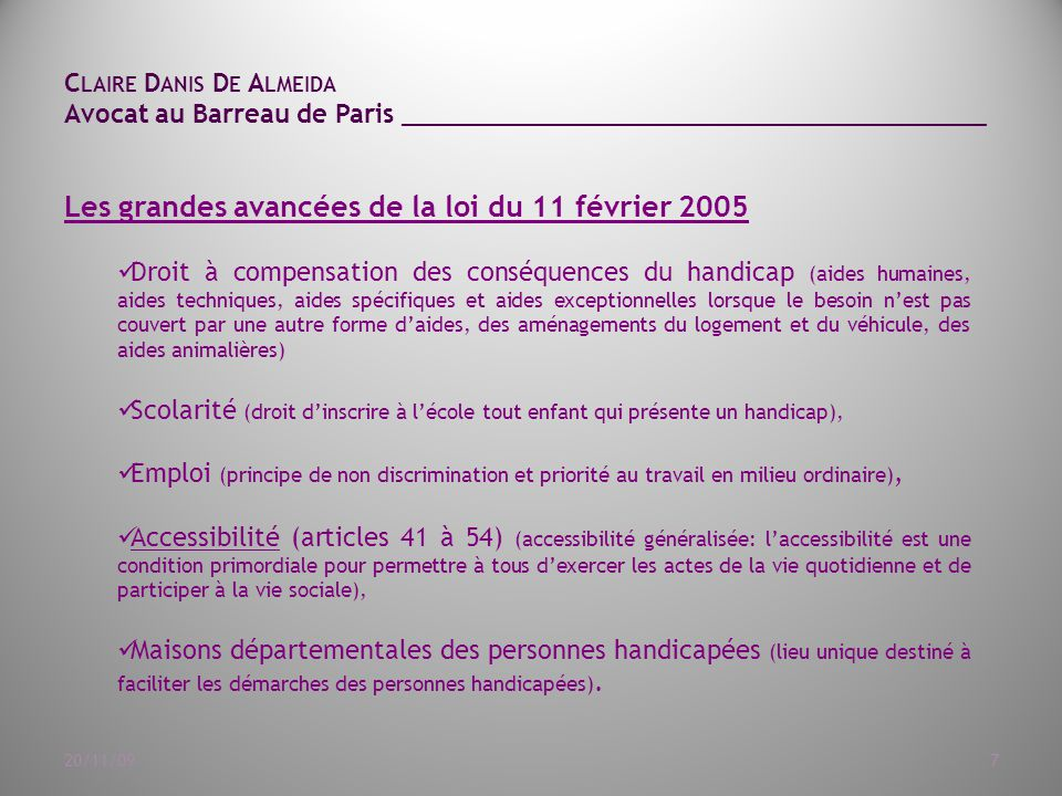 C LAIRE D ANIS D E A LMEIDA Avocat au Barreau de Paris ______________________________________ 20/11/098 Les textes en matière d'accessibilité