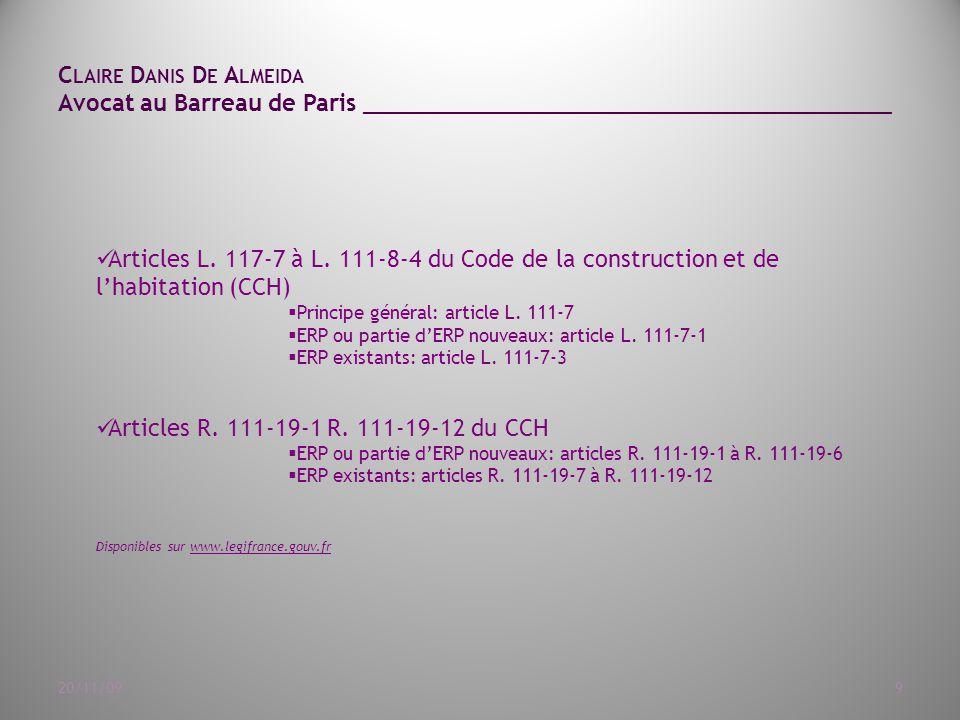C LAIRE D ANIS D E A LMEIDA Avocat au Barreau de Paris ______________________________________ 20/11/0910 Arrêté du 1 er août 2006 fixant les dispositions prises pour l'application des articles R.