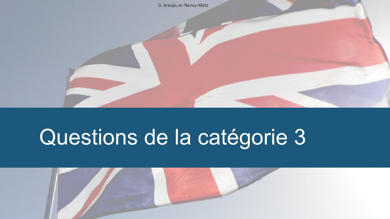 D. Araujo, ac Nancy-Metz Questions de la catégorie 3
