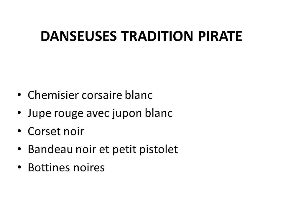 DANSEUSES TRADITION PIRATE Chemisier corsaire blanc Jupe rouge avec jupon blanc Corset noir Bandeau noir et petit pistolet Bottines noires