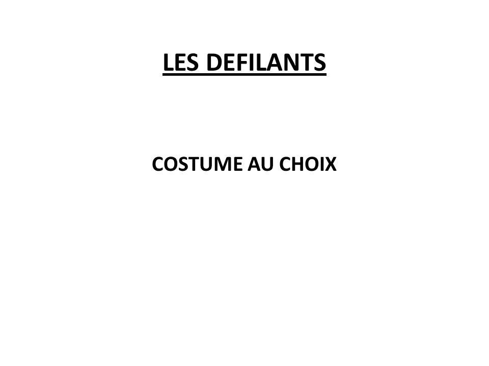 LES DEFILANTS COSTUME AU CHOIX