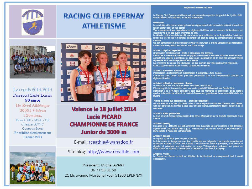 Règlement intérieur du club Le Racing Club Epernay Athlétisme est une association sportive de type loi du 1 juillet 1901. Elle est affiliée à la Fédér