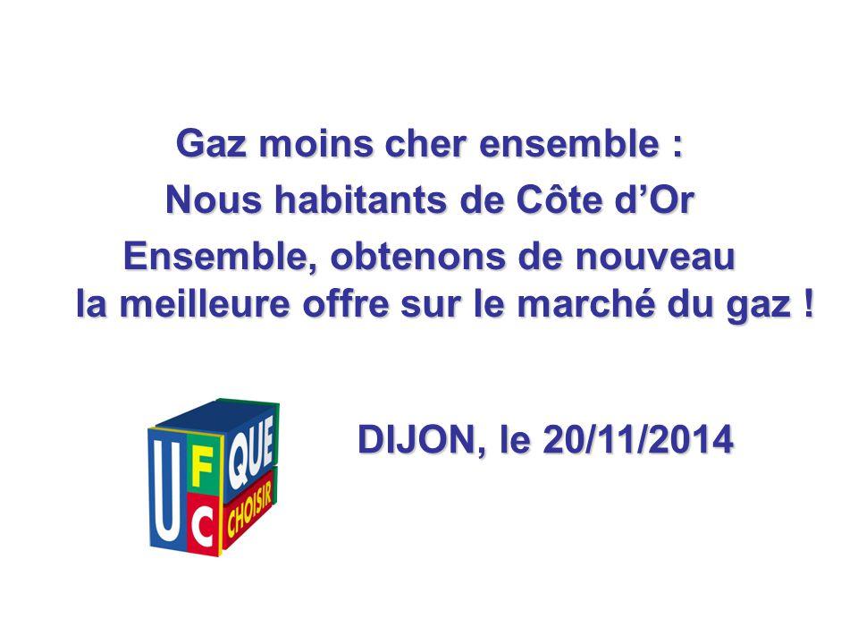 1 Gaz moins cher ensemble : Nous habitants de Côte d'Or Ensemble, obtenons de nouveau la meilleure offre sur le marché du gaz .