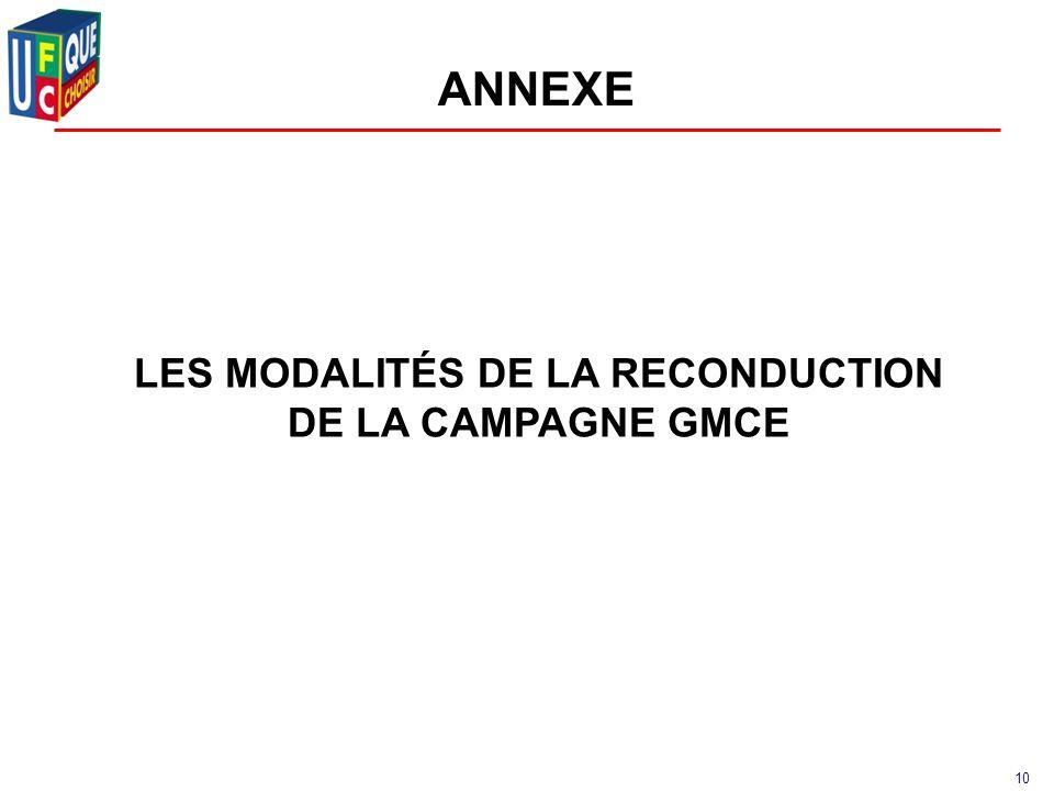 10 ANNEXE LES MODALITÉS DE LA RECONDUCTION DE LA CAMPAGNE GMCE