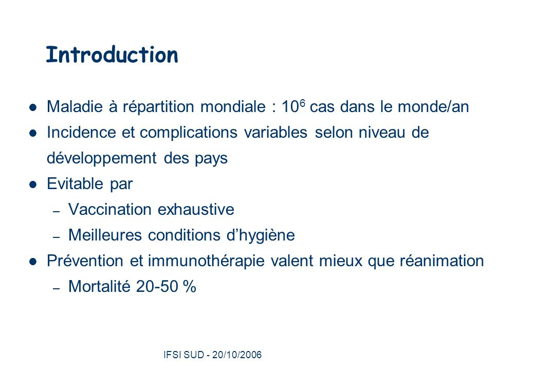 IFSI SUD - 20/10/2006 23 Facteurs de risque Absence de vaccination ou vaccination incomplète – Femmes âgées (pas de service militaire…) – Migrants – SDF Plaie tétanigène