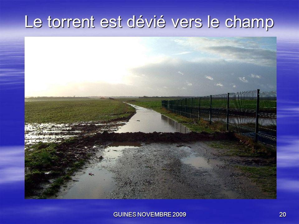 GUINES NOVEMBRE 200920 Le torrent est dévié vers le champ