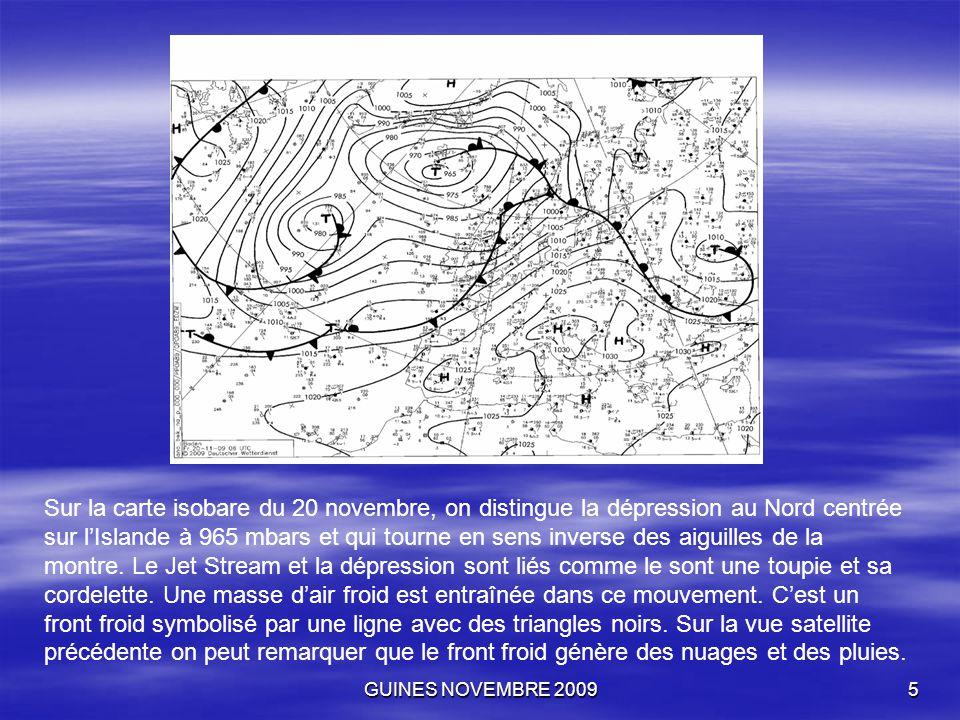 GUINES NOVEMBRE 20095 Sur la carte isobare du 20 novembre, on distingue la dépression au Nord centrée sur l'Islande à 965 mbars et qui tourne en sens