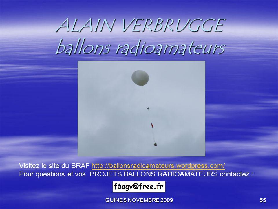 GUINES NOVEMBRE 200955 ALAIN VERBRUGGE ballons radioamateurs Visitez le site du BRAF http://ballonsradioamateurs.wordpress.com/http://ballonsradioamat