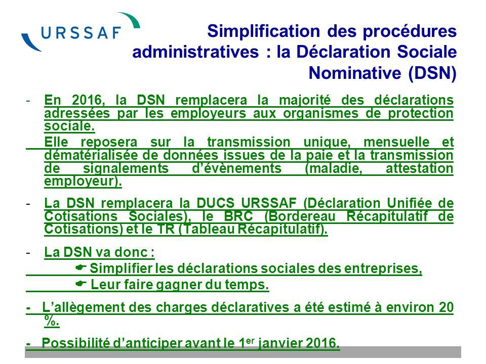 Simplification des procédures administratives : la Déclaration Sociale Nominative (DSN) -En 2016, la DSN remplacera la majorité des déclarations adressées par les employeurs aux organismes de protection sociale.