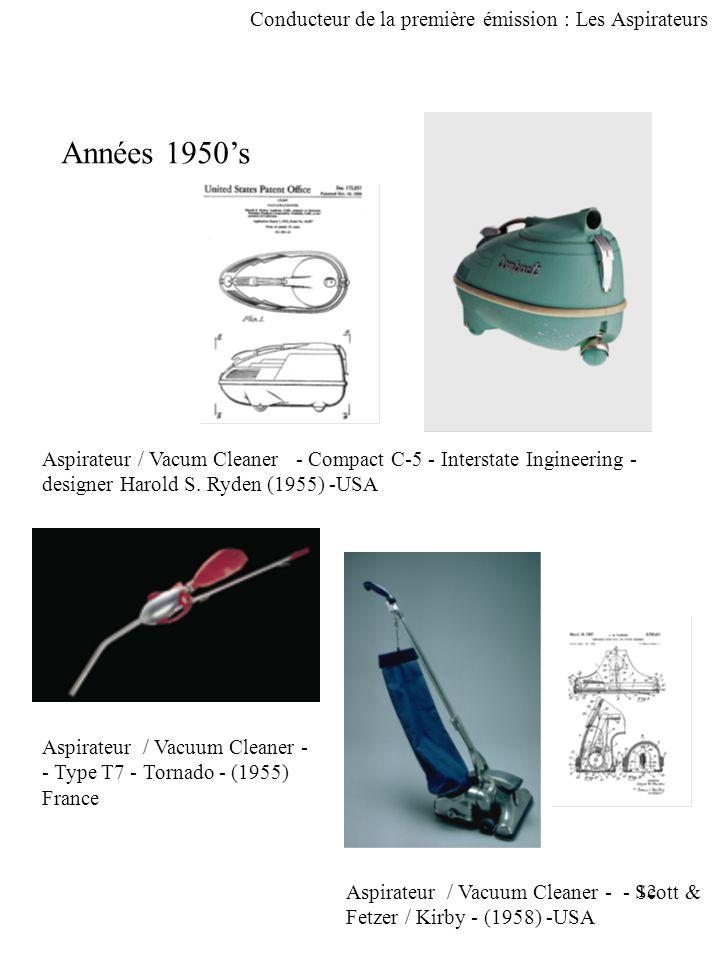 13 Conducteur de la première émission : Les Aspirateurs Années 1960's Aspirateur / Vacum Cleaner - Hoover (1961) -USA Aspirateur / Vacuum Cleaner - - Moulinex -(1962) France