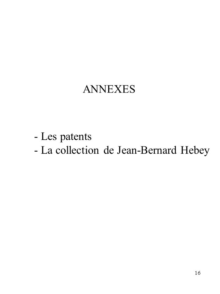 16 ANNEXES - Les patents - La collection de Jean-Bernard Hebey