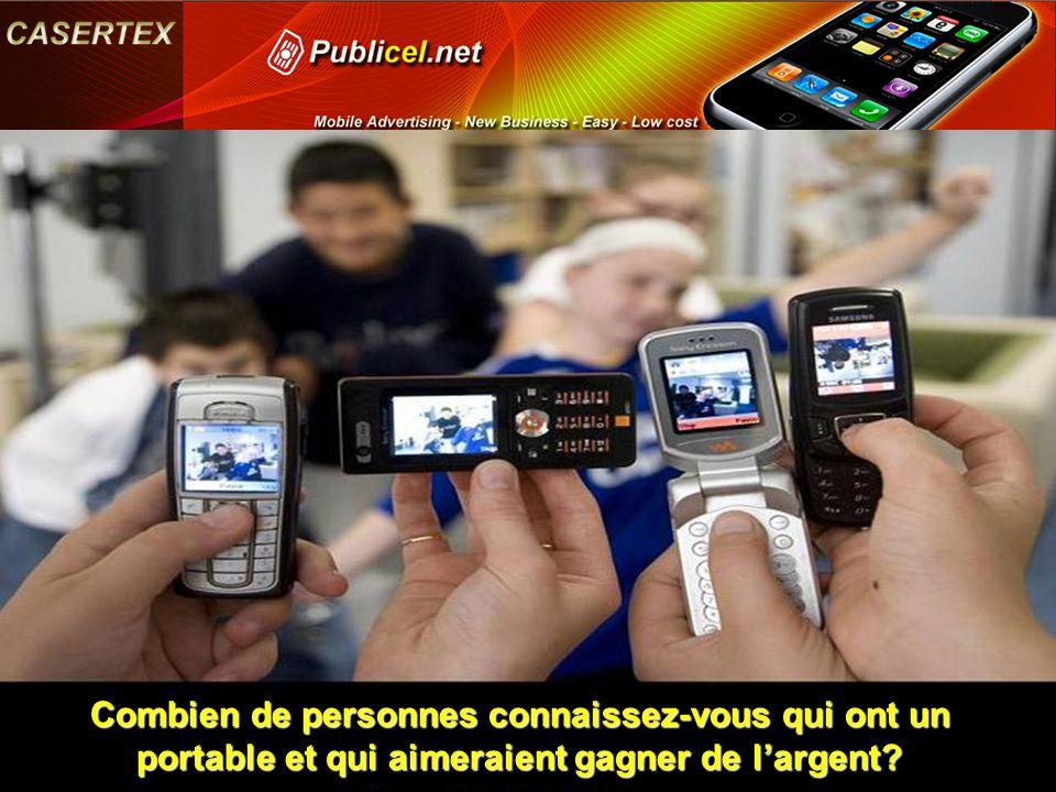 Combien de personnes connaissez-vous qui ont un portable et qui aimeraient gagner de l'argent?